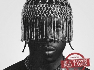 Runtown – If E Happen For Lagos
