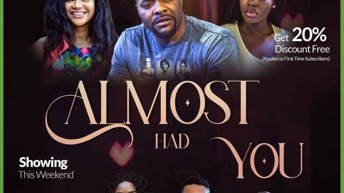 Almost Had You – Nollywood Movie