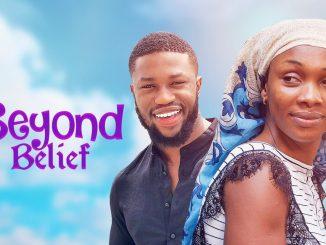 Beyond Belief – Nollywood Movie
