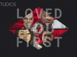 Loved You First – Nollywood Movie