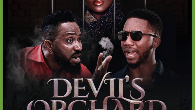 Devil's Orchard – Nollywood Movie