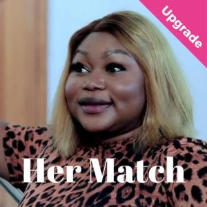 Her Match – Nollywood Movie
