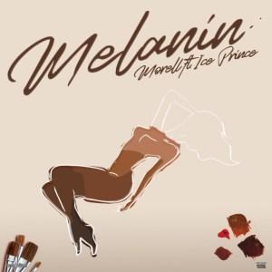 Morell – Melanin ft. Ice Prince