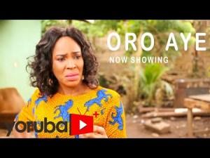 Oro Aye – Latest Yoruba Movie 2021