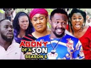 Agony Of A Son Season 5 - Nollywood Movie