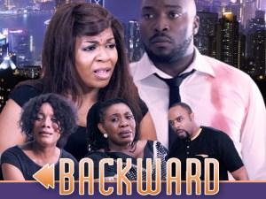 Backward – Nollywood Movie