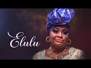 Elulu – 2021 Latest Yoruba Movie