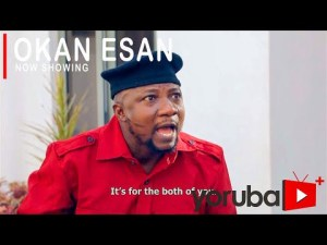 Okan Esan – Latest Yoruba Movie 2021