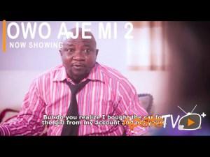 Owo Aje Mi Part 2 – Latest Yoruba Movie 2021