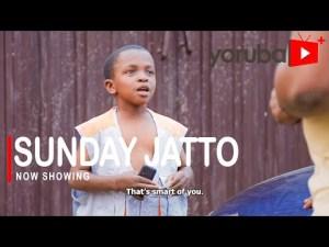 Sunday Jatto – Latest Yoruba Movie 2021