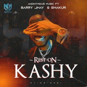 Barry Jhay – Rest On Kashy ft. Anonymous Music Worldwide & Shakur