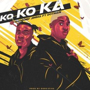 Diamond Jimma – Kokoka ft Dotman
