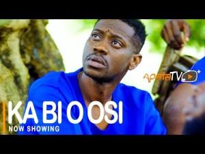 Ka Bi O Osi – Latest Yoruba Movie 2021