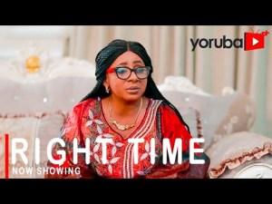 Right Time – Latest Yoruba Movie 2021