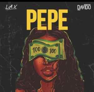L.A.X – Pepe ft. Davido