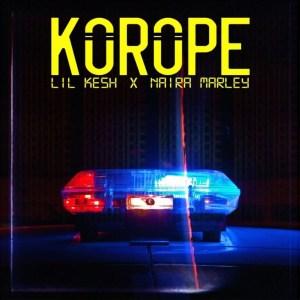 Lil Kesh – Korope ft. Naira Marley