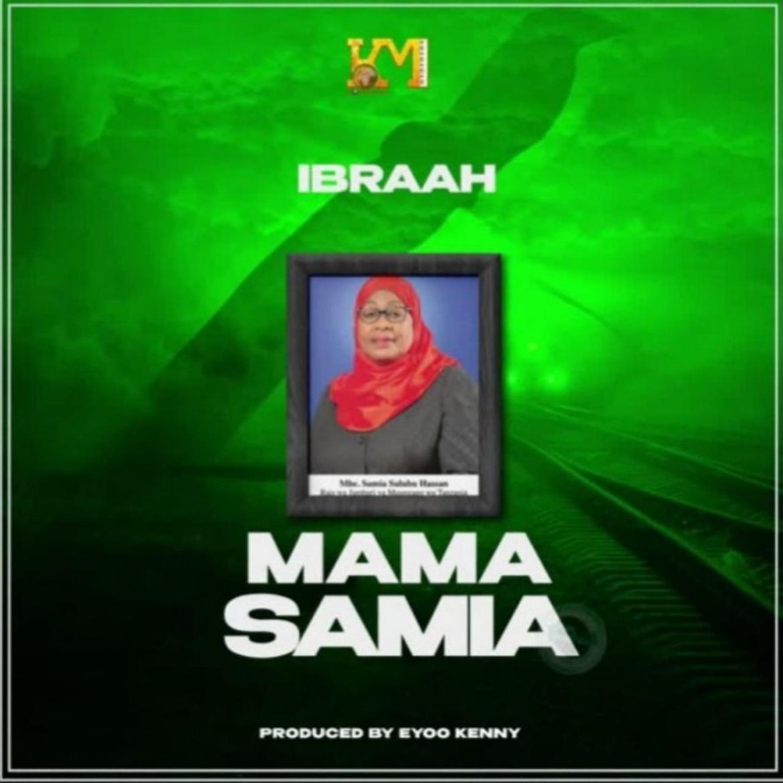 Ibraah – Mama Samia