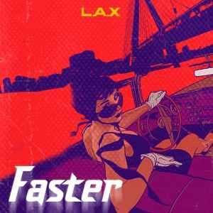 L.A.X. – Faster