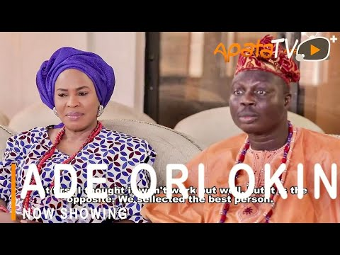 Ade Ori Okin – Yoruba Movie 2021