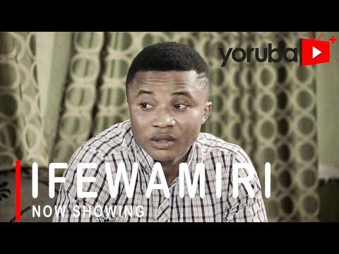 Ifewamiri – Yoruba Movie 2021