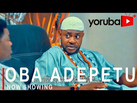 Oba Adepetu – Yoruba Movie 2021