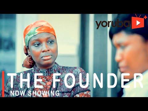 The Founder – Yoruba Movie 2021