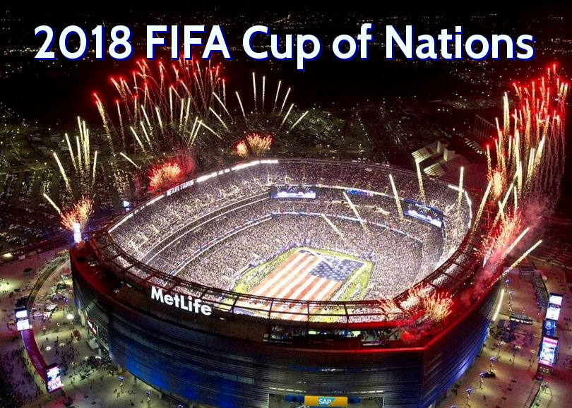 Proposal: The 2018 FIFA Cup of Nations Championship Tournament in the USA and Canada