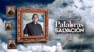 PALABRAS DE SALVACIÓN 23 DE JUNIO