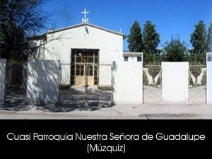 CUASI PARROQUIA NUESTRA SEÑORA DE GUADALUPE (MÚZQUIZ)