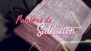 VIDEO: PALABRAS DE SALVACIÓN 08 DE SEPTIEMBRE