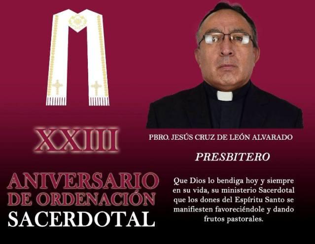 XXIII ANIVERSARIO SACERDOTAL PBRO. JESÚS CRUZ DE LEÓN ALVARADO