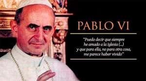 Hoy celebramos a San Pablo VI, el Papa santo que defendió la vida y la familia