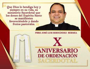 X ANIVERSARIO SACERDOTAL PBRO. JOSÉ LUIS HERNÁNDEZ BERMEA