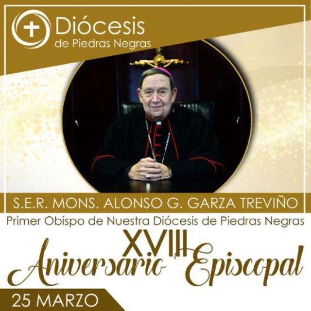 XVIII ANIVERSARIO EPISCOPAL DE MONS. ALONSO G. GARZA TREVIÑO