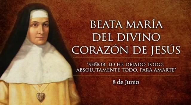 Hoy es fiesta de la Beata María del Divino Corazón, apóstol del Corazón de Cristo
