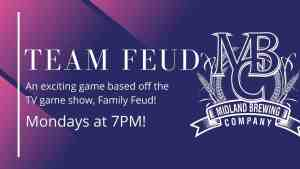 Team Feud at Midland Brewing Company is based off of the hit TV game show, Family Feud. Come join the fun!