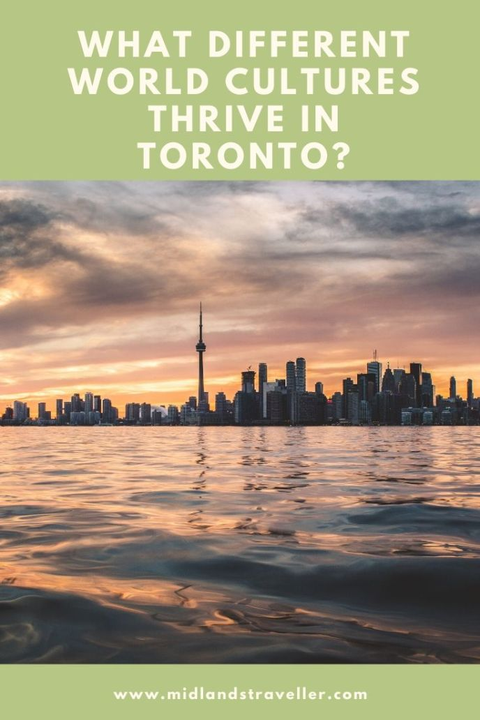 What Different World Cultures Thrive in Toronto_