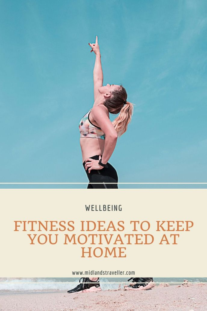 itness Ideas to Keep You Motivated at Home