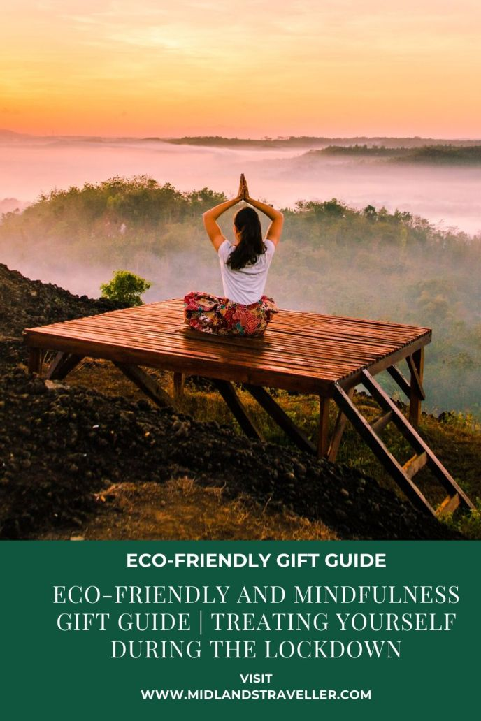 Eco-Friendly and Mindfulness Gift Guide _ Treating Yourself During the Lockdown (1)