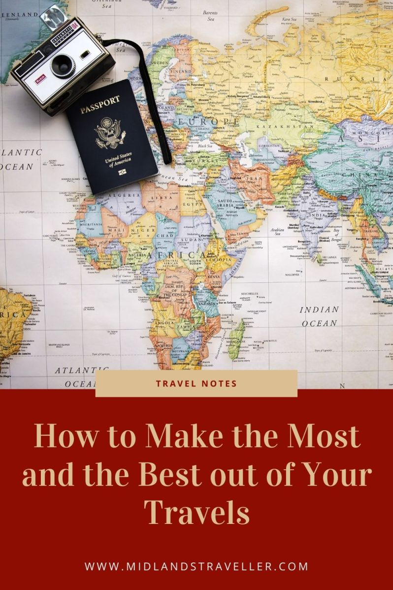 How to Make the Most and the Best out of Your Travels