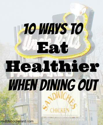 healthy eating, dining out, restaurant meals, healthy choices, healthy weight, midlife, midlife women