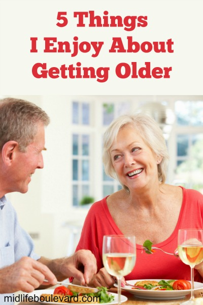 5 Things I Enjoy About Getting Older V