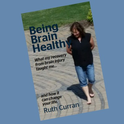 Book Recommendation: Being Brain Healthy, by Ruth Curran
