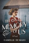 The Memory of Us, by Camille Di Maio