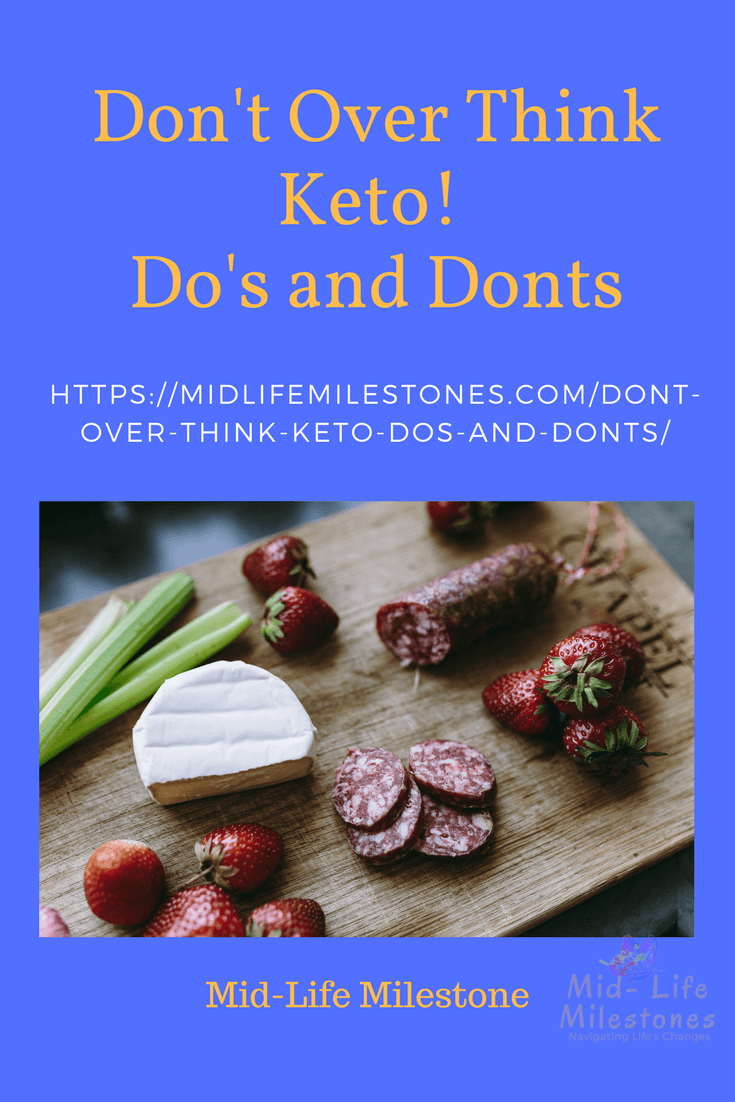 Don't Over Think Keto - Do's and Dont's