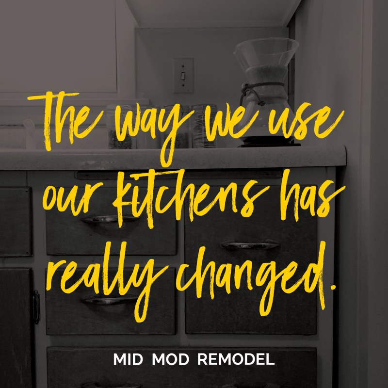 quote image: The way we use our kitchens has really changed.