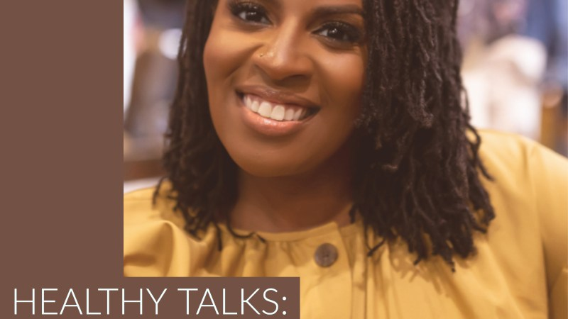 Healthy Talks: Therapy and Mental Health With Dr. Ayanna Abrams