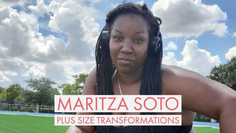 Maritza Soto Plus Size Transformations