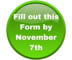 Fill out this Form by November 7th