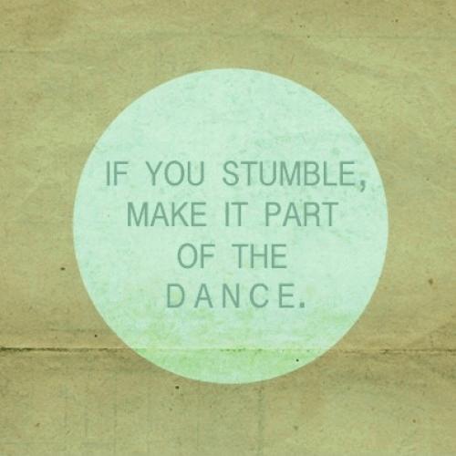 If you stumble....